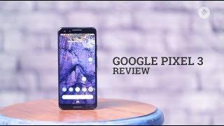 Google Pixel 3 Review | Google Pixel 3 Features | Google Pixel 3 Specifications