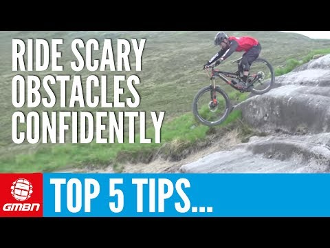 Top 5 Tips For Riding Scary Obstacles With Confidence | Mountain Bike Skills