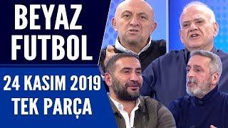 Beyaz Futbol 24 Kasım 2019 Tek Parça