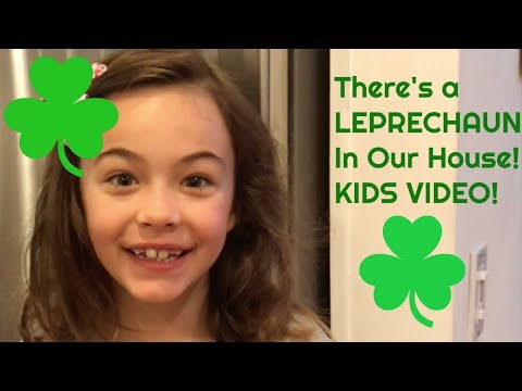 Our LEPRECHAUN Is Back In Our House: KIDS' VIDEO!