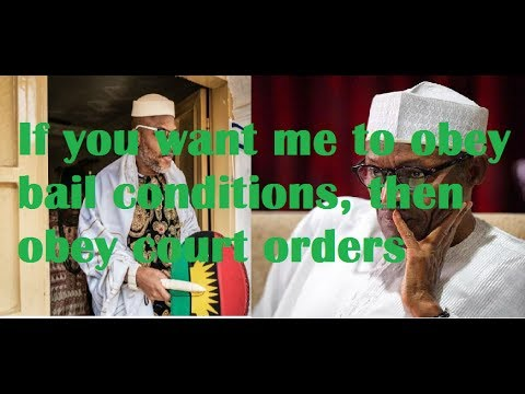 I Disobey Bail Conditions Because Buhari Doesn't Obey Court Order- Nnamdi Kanu