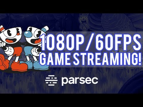 Play Games Anywhere With Parsec - 1080p/60fps Game Streaming