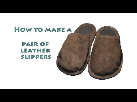 How to make a pair of leather slippers - DIY shoe making project - #8.1 (1of2)
