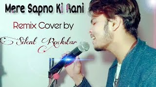 Mere Sapno Ki Rani | remix Cover by | Silent Rockstar | Mohit singvi | Aradhana | Kishor kumar