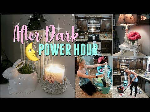 After Dark POWER HOUR CLEAN WITH ME Cleaning My Whole House