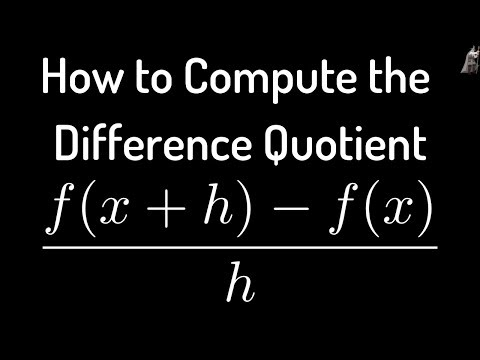 How to Compute the Difference Quotient (f(x + h) - f(x))/h