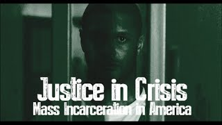 Justice in Crisis: Mass Incarceration in America • BRAVE NEW FILMS