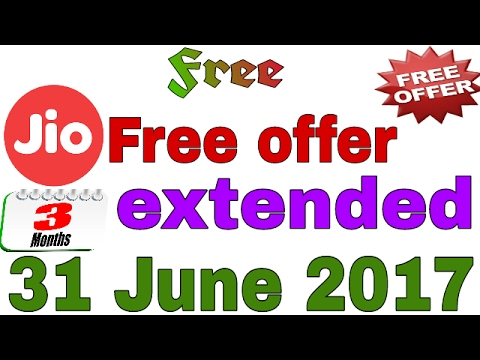 Jio free offer (new year OFFER)  extend to 31JUNE 2017