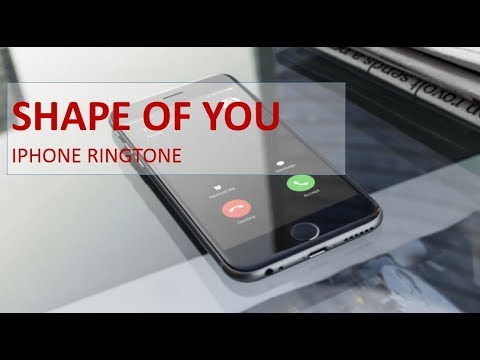 How to set Shape of you as your Iphone Ringtone