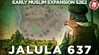 Fall of Jerusalem and the Battle of Jalula 637 - Early Muslim Expansion