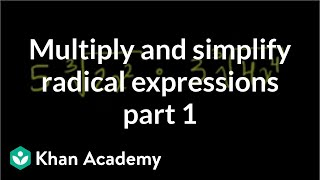 Multiply And Simplify A Radical Expression 1 Algebra I Khan Academy