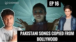 Copied Pakistani Songs from Bollywood (Part 1) | GIONEE Smartphone ad copied in Pakistan 😱 | EP 16