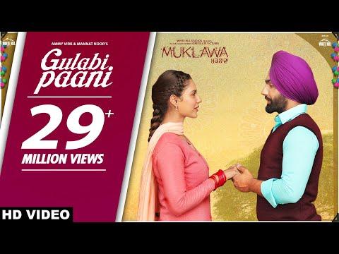 Xxx Mp4 GULABI PAANI Ammy Virk Mannat Noor MUKLAWA Running Successfully Punjabi Romantic Songs 2019 3gp Sex