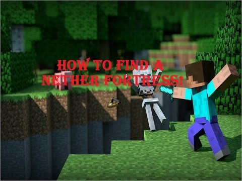 How to find a Nether Fortress in Minecraft 1.8!