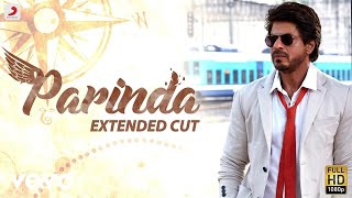 Parinda - Full Song Video | Anushka Sharma | Shah Rukh Khan | Pritam