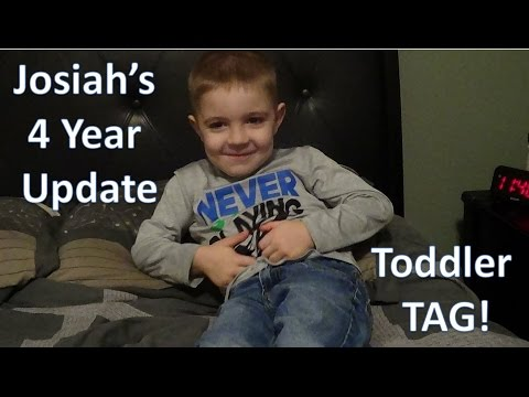 Josiah's 4 Year Update & Toddler Tag!