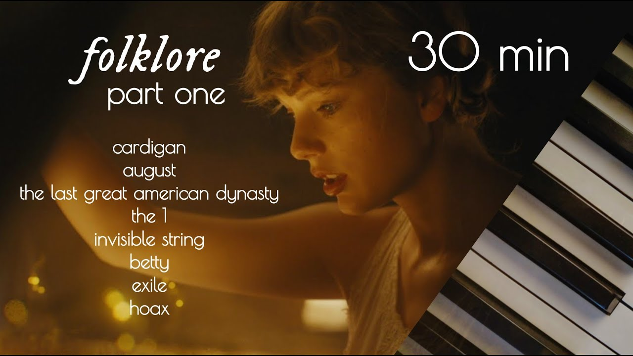 taylor swift folklore | 30 minutes of calm piano | part one ♪