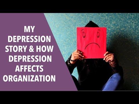 My Depression Story & How Depression Affects Organization