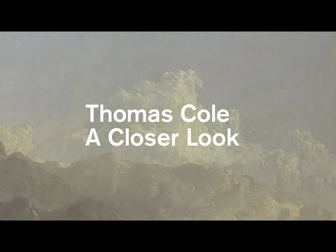 Thomas Cole: A Closer Look