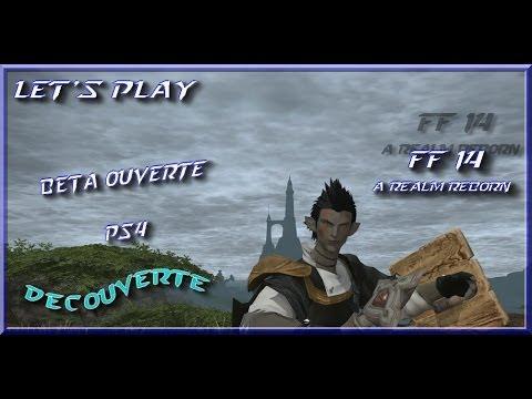 Le'ts Play ff14 beta ps4 decouverte