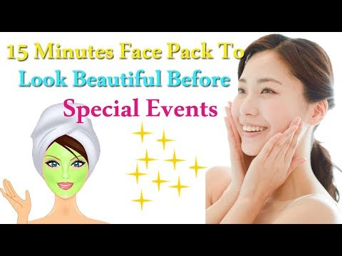 Get Ready for That BIG Event! 15 Minutes Face Pack to Look Beautiful Before Special Events