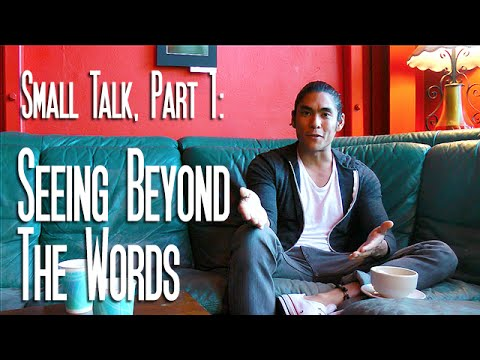 Mastering Small Talk (Pt. 1): Seeing Beyond the Words