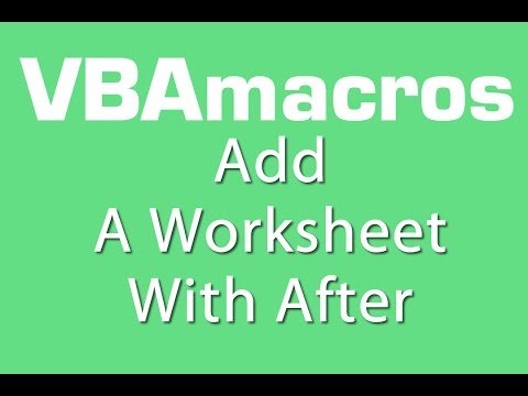 Add A Worksheet With After - VBA Macros - Tutorial - MS Excel 2007, 2010, 2013
