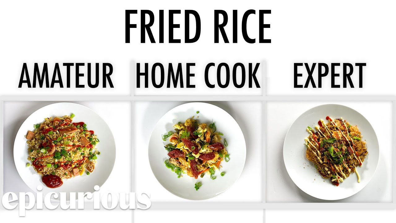 4 Levels of Fried Rice: Amateur to Food Scientist | Epicurious