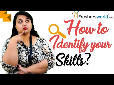 How to Identify your skills? – Working Skills, Natural Skills, Transferable skills