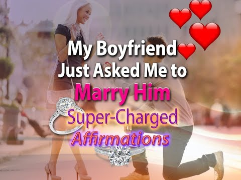 My Boyfriend Just Asked Me To Marry Him - I AM Getting Married - Super-Charged Affirmations