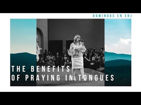 The Benefits of Praying in Tongues - Teacher Ondina Laszlo | April 22, 2018