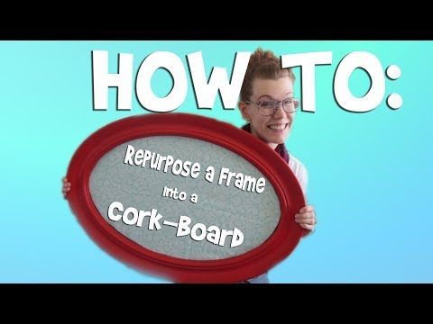 HOW TO: Repurpose a Frame into a Cork-Board