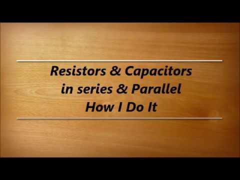 How I Test Resistors & Capacitors In Series & In Parallel
