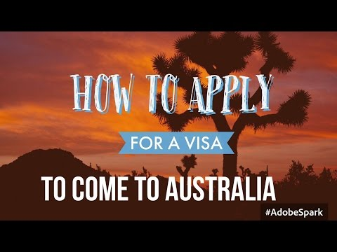 How to apply for a Visa to come to Australia