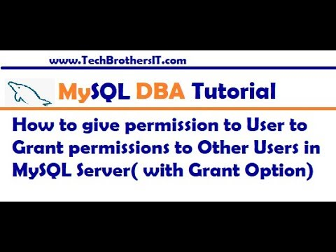 How to use With GRANT OPTION in MySQL Server to share the permissions - MySQL DBA Tutorial