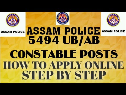 How to APPLY for AB/UB CONSTABLES 5494 POSTS ASSAM POLICE 2018 || STEP BY STEP GUIDE