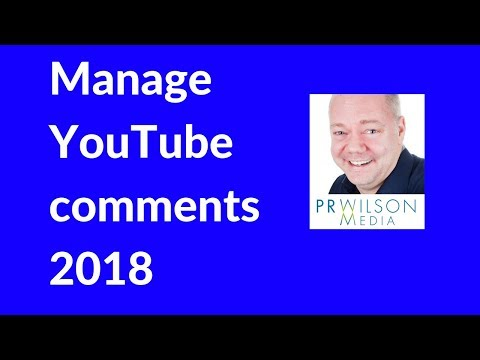 How to manage comments on YouTube channel 2018