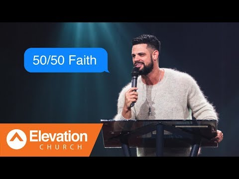 """Xxx Mp4 50 50 Faith Move On A """"Maybe"""" Maybe God Pastor Steven Furtick 3gp Sex"""