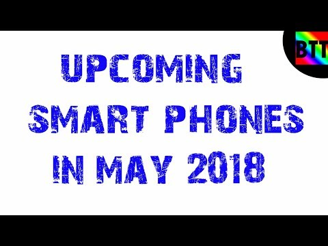UPCOMING SMARTPHONES IN MAY 2018 - BEST TAMIL TUTORIALS