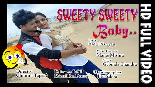 SWEETY SWEETY BABY | Full HD Video Song