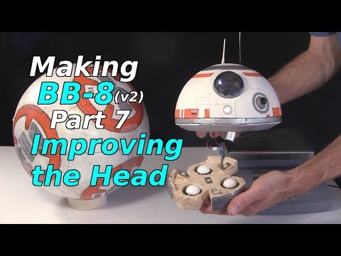 Making BB-8 (v2) - Improving the Head - Part 7