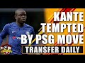 Chelsea's N'golo Kante to join PSG for £80m 💩💩   Transfer Daily