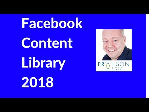 Facebook content library 2018