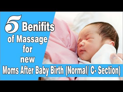5 BENEFITS OF MASSAGE FOR NEW MOMS AFTER BABY BIRTH (NORMAL/C-SECTION)