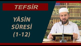 Tefsir - 23 - Yâsin Sûresi (1-12) - İhsan Şenocak Hoca