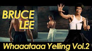 Bruce Lee Best Whaaaa!!! Yelling Vol 2