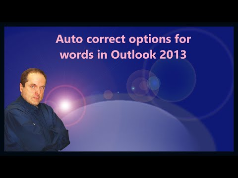 Auto correct options for words in Outlook 2013