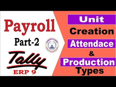 Payroll Units Attendance and Production Types in Tally Class-2 | Payroll in Tally ERP 9 Part-110