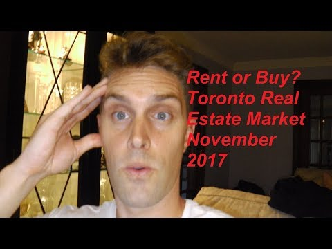 Why Rent vs Buying in Toronto Real Estate Market? - November 2017 Update