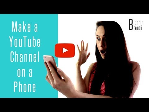 How to Make a YouTube Channel On a Phone